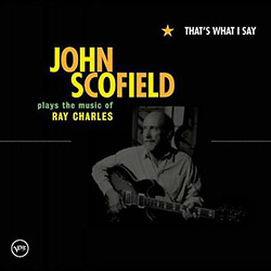 John Scofield - Plays The Music Of Ray Charles