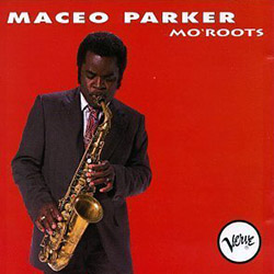 Maceo Parker - Mo Roots